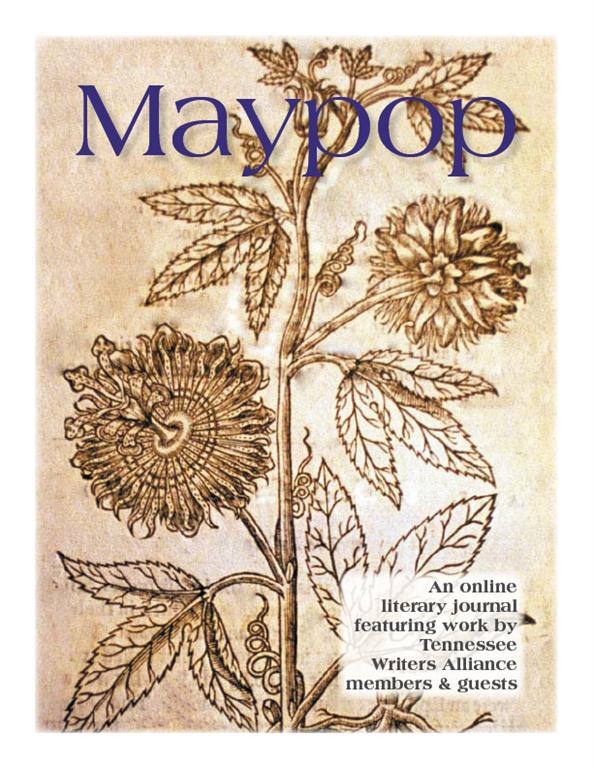 Maypop is the online journal of the Tennessee Writers Alliance